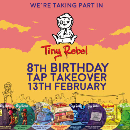 Tiny Rebel 8th Birthday