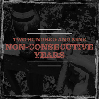 Two Hundred and Nine None Consecutive Years Blog